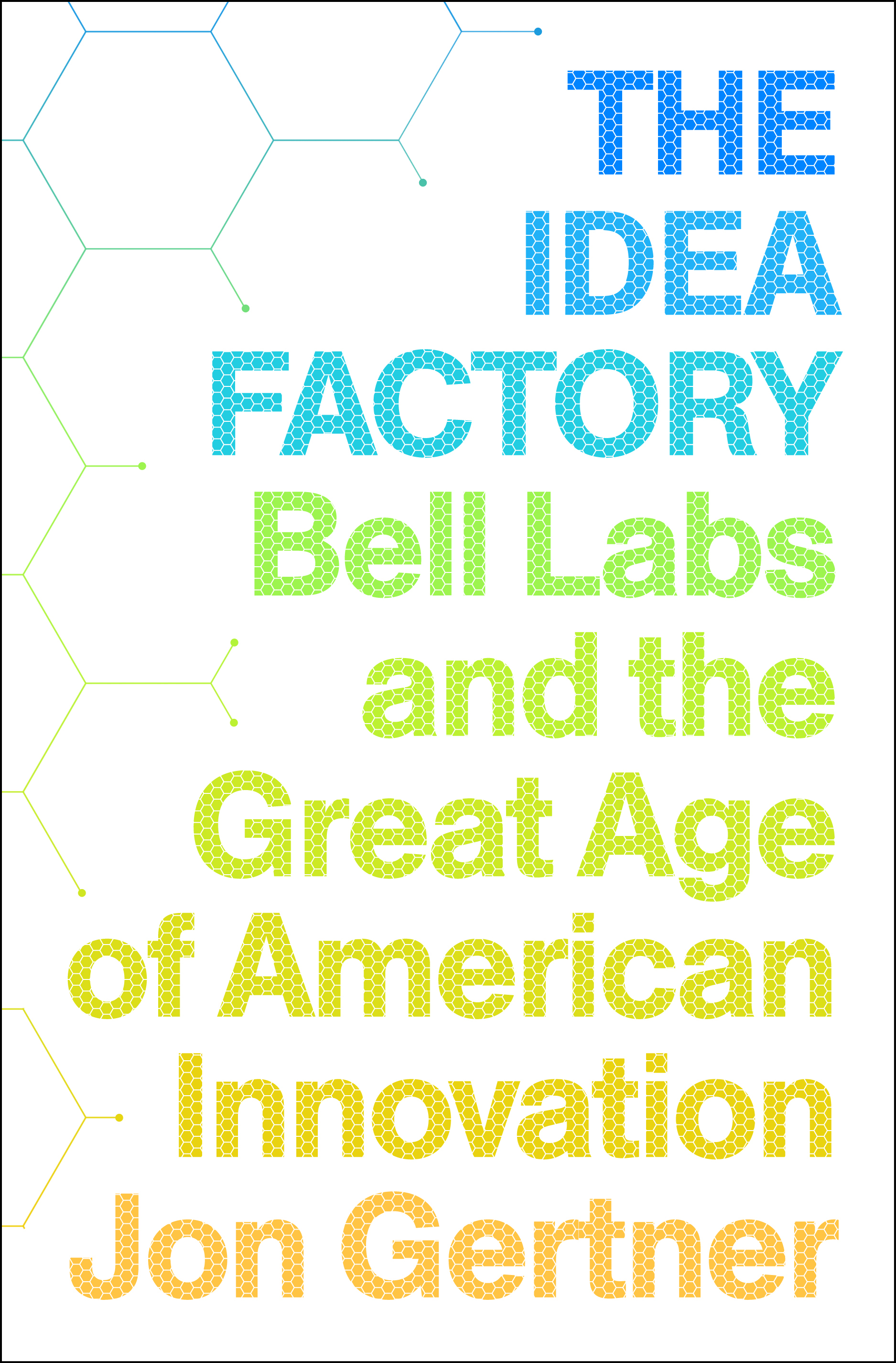 Bildresultat för The idea factory. Bell labs and the great age of american innovation